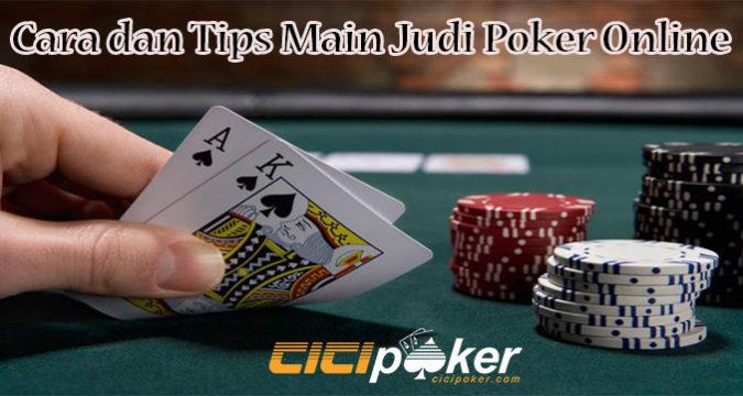 Cara dan Tips Main Judi Poker Online