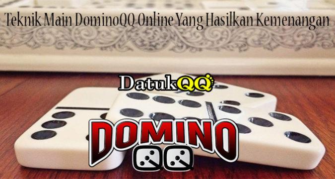 Teknik Main DominoQQ Online Yang Hasilkan Kemenangan
