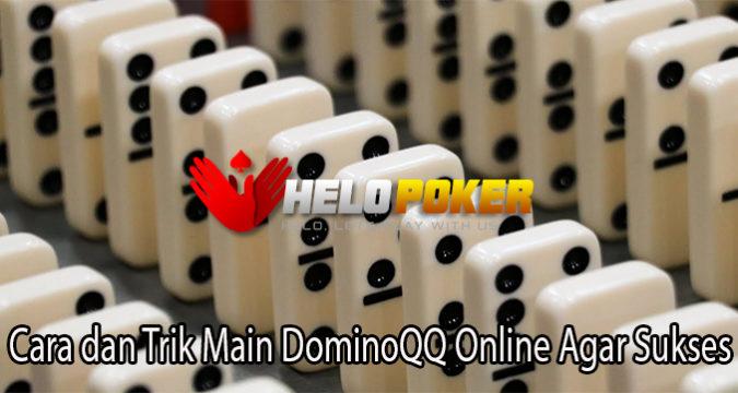 Cara dan Trik Main DominoQQ Online